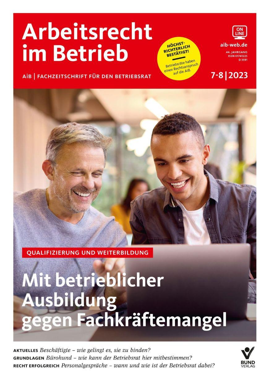 Arbeitsrecht im Betrieb Die Fachzeitschrift für den Betriebsrat
